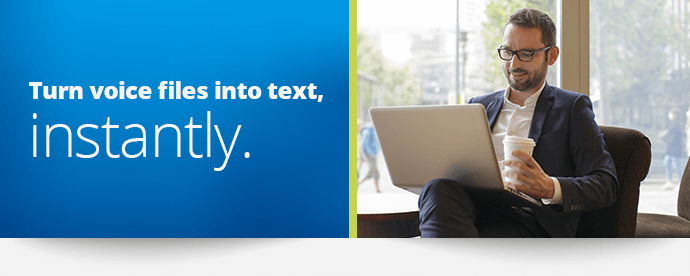 Turn voice files into text, instantly.