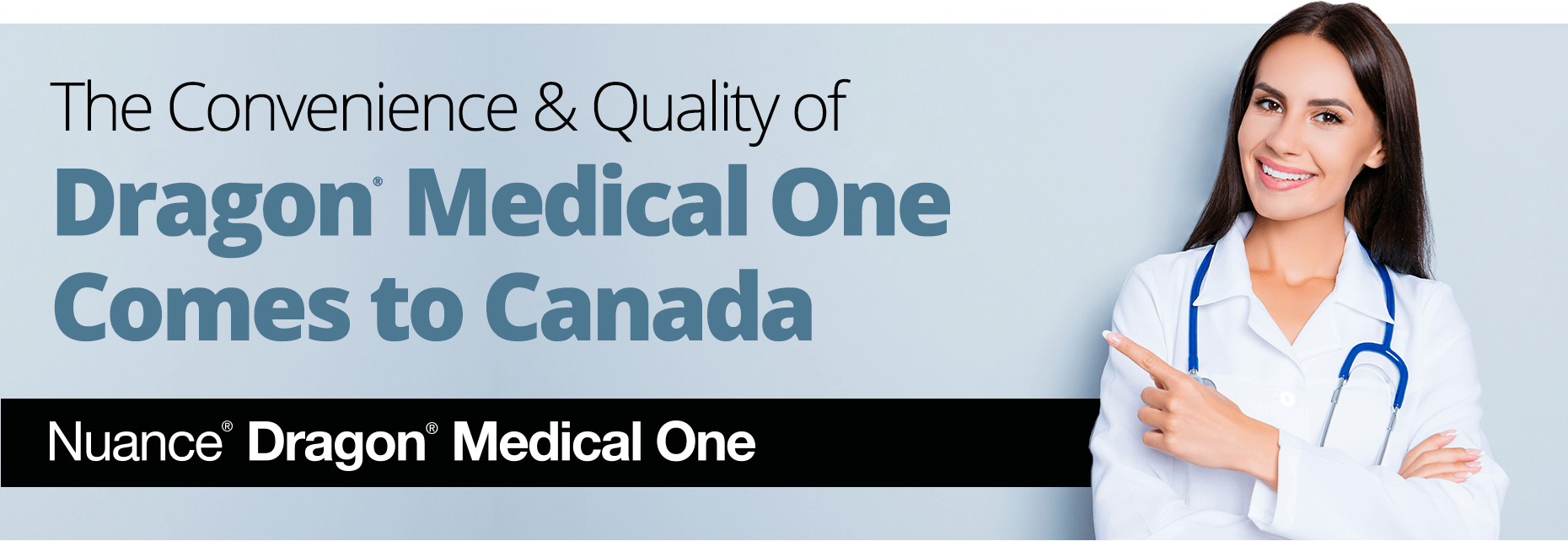 The convience and quality of Dragon Medical One Comes to Canada